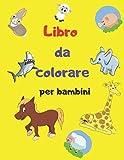Libro da colorare per bambini: + di 50 pagini di disegni  di animali da colorare