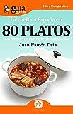 GuíaBurros La vuelta a España en 80 platos: Las mejores recetas de la cocina española: 47