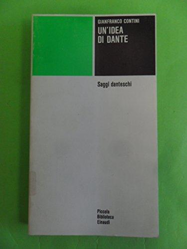 Un'idea di Dante. Saggi danteschi