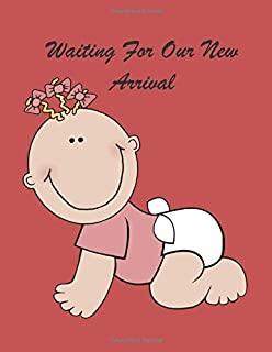Waiting for Our New Arrival: A Pregnancy Journal Planner to track your 9 Month Journey and Enjoy the Miracle of Life