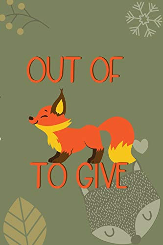 Out Of Fox To Give: Notebook Journal Composition Blank Lined Diary Notepad 120 Pages Paperback Green Texture Fox