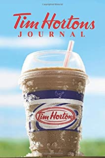 Tim Hortons Journal: Tim Hortons Journal Tim Hortons Book Notebook Sketchbook Diary Journal For Work For A Gift To School (100 Pages, Blank Page, Unlined, Unofficial 6
