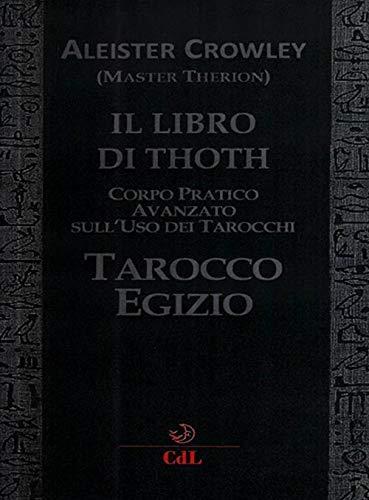 Il libro di Thoth. Tarocco egizio. Corso pratico avanzato sull'uso dei tarocchi