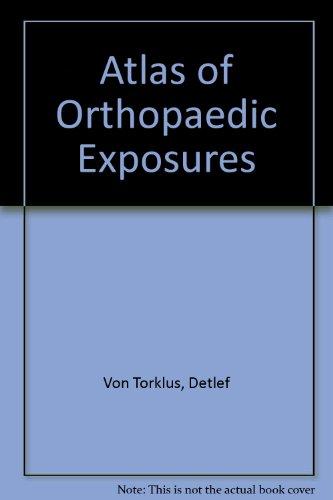 Atlas of Orthopaedic Exposures