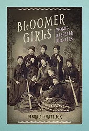 Compare Textbook Prices for Bloomer Girls: Women Baseball Pioneers Sport and Society Illustrated Edition ISBN 9780252081866 by Shattuck, Debra A