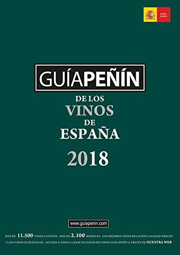Guía Peñin de los Vinos de España 2018 (Guia Penin De Los Vinos De Espana)
