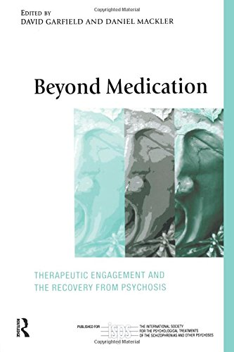 Beyond Medication (The International Society for Psychological and Social Approaches to Psychosis Book Series)
