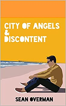 City of Angels and Discontent by [Sean Overman]