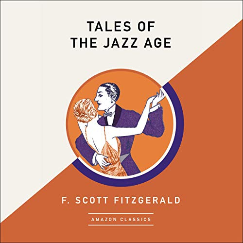 Tales of the Jazz Age (AmazonClassics Edition) audiobook cover art
