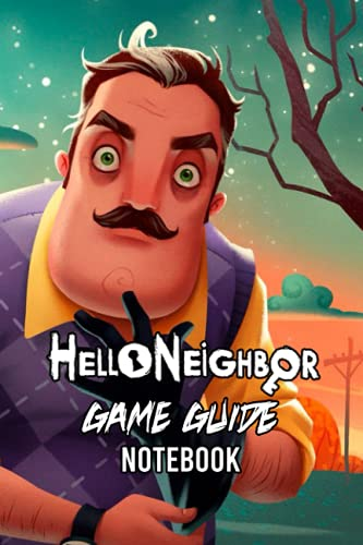 Hello Neighbor Game Guide Notebook: Notebook|Journal| Diary/ Lined - Size 6x9 Inches 100 Pages