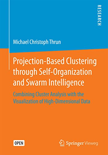 Couverture du livre Projection-Based Clustering through Self-Organization and Swarm Intelligence: Combining Cluster Analysis with the Visualization of High-Dimensional Data (English Edition)