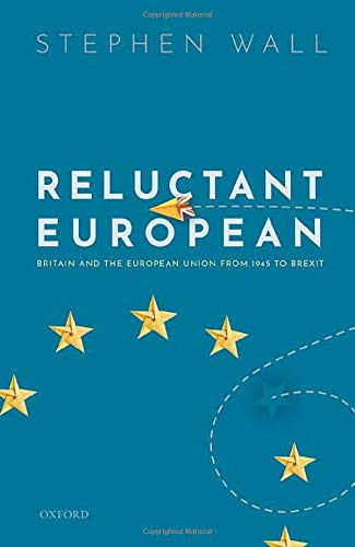 Compare Textbook Prices for Reluctant European: Britain and the European Union from 1945 to Brexit  ISBN 9780198840671 by Wall, Stephen