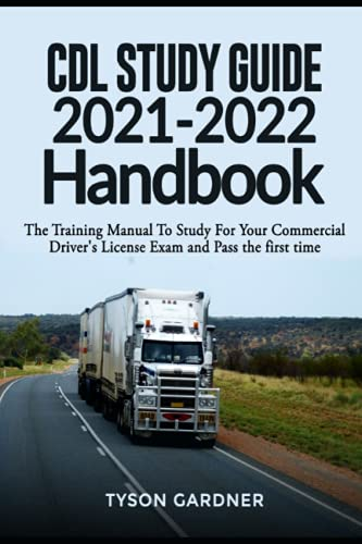 CDL Study Guide 2021-2022 Handbook: The Training Manual To Study For Your Commercial Driver's Licens