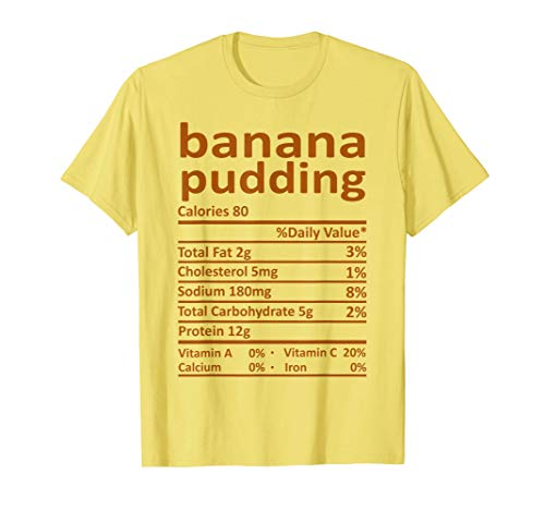 Banana Pudding Nutrition Thanksgiving Costume Food Christmas T-Shirt