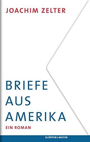 Briefe aus Amerika: Ein Roman