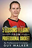 5 Lessons I Learnt From Professional Cricket (English Edition)