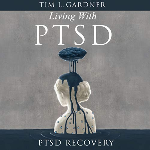 Living with PTSD audiobook cover art