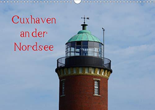 Cuxhaven an der Nordsee (Wandkalender 2021 DIN A3 quer)