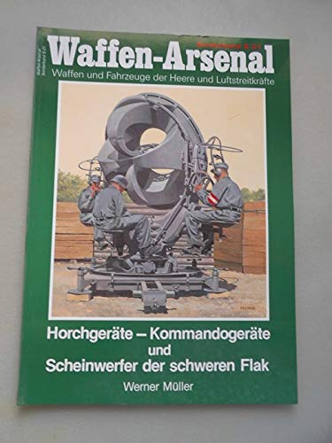 Waffen-Arsenal Sonderband 21 - Horchgeräte - Kommandogeräte und Scheinwerfer der schweren Flak