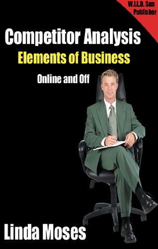 Competitor Analysis Elements of Business Online and Off (English Edition)