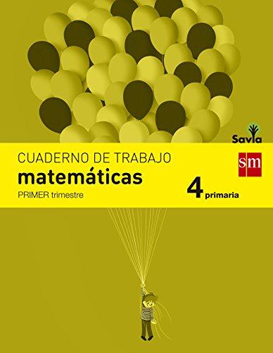 Cuaderno de matemáticas. 4 Primaria, 1 Trimestre. Savia - 9788467578508