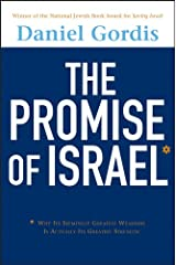 The Promise of Israel: Why Its Seemingly Greatest Weakness Is Actually Its Greatest Strength Kindle Edition