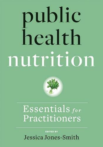 Public Health Nutrition: Essentials for Practitioners