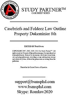 Casebriefs and Foldeez Law Outline For the casebook titled Property 8th Dukeminier, Krier, Alexander ISBN-13 9781454851363 ISBN-10 1454851368 ISBN-13 9781454851387