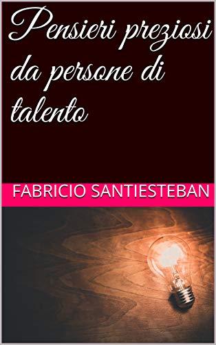 Pensieri preziosi da persone di talento (Italian Edition)