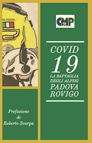 Covid 19: La battaglia degli Alpini di Padova-Rovigo