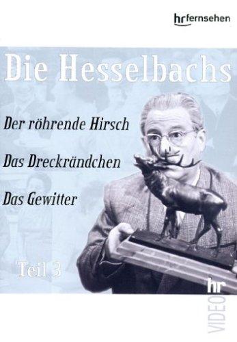 Die Hesselbachs - Teil 3: Der röhrende Hirsch / Das Dreckrändchen / Das Gewitter