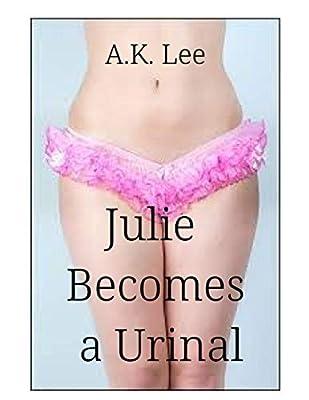 Julie Becomes a Urinal