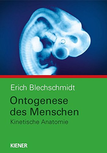 Ontogenese des Menschen: Kinetische Anatomie