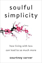 [By Courtney Carver ] Soulful Simplicity: How Living with Less Can Lead to So Much More (Hardcover)【2018】by Courtney Carver (Author) (Hardcover)