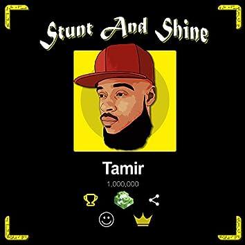 Stunt and Shine