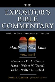 The Expositor's Bible commentary : Matthew, Mark, Luke, with the New international version of the Holy Bible (Expositor's Bible commentary, Vol.8)