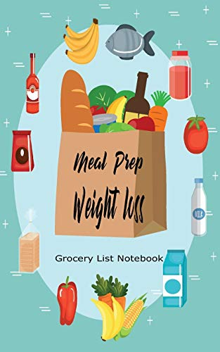 Meal Prep Weight Loss Grocery List Notebook: Family Refrigerator Inventory Prevent meat...