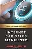 Internet Car Sales Manifesto: Internet Sales Manager: Zero to Hero