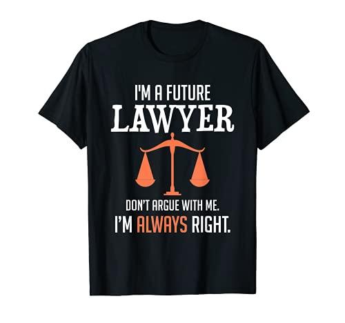 Divertido regalo para estudiantes de la escuela de derecho del futuro abogado Camiseta