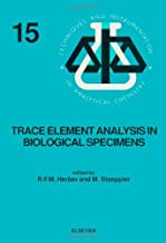 Trace Element Analysis in Biological Specimens (ISSN Book 15)