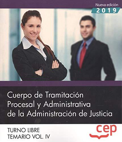 Cuerpo de Tramitación Procesal y Administrativa de la Administración de Justicia. Turno Libre. Temario Vol. IV