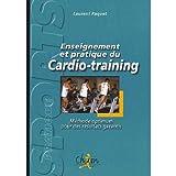 Enseignement et pratique du cardio-training : Méthode optimum pour...