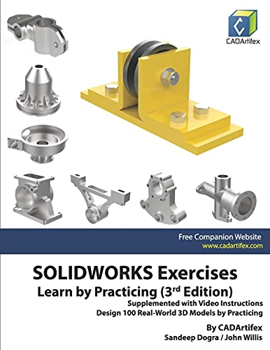 SOLIDWORKS Exercises - Learn by Practicing (3rd Edition): Supplemented with Video Instructions