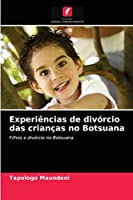 Experiências de divórcio das crianças no Botsuana