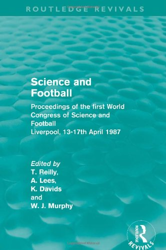 Science and Football: Proceedings of the first World Congress of Science and Football Liverpool, 13-17th April 1987 (Routledge Revivals)