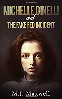 Michelle Dinelli and the Fake Fed Incident