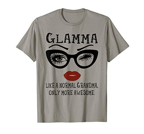 Glamma Like A Normal Grandma Only More Awesome Shirt