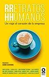RRetratos HHumanos: Un viaje al corazón de la empresa