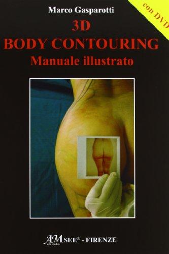 3D body contouring. Manuale illustrato. DVD