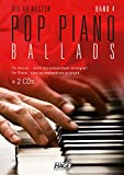 Pop Piano Ballads 4 (mit 2 CDs): Die 40 besten Pop Piano Ballads leicht bis mittelschwer arrangiert - HAGE Musikverlag